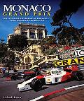 Monaco Grand Prix A Photographic Portrait of the World's Most Prestigious Motor Race