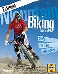 Extreme Mountain Biking Manual : Skills - Pro Tips - Techniques