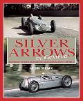 Silver Arrows: A photographic history of the Mercedes-Benz and Auto Union