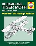 De Havilland Tiger Moth Manual: 1931 - 1945 (all marks)