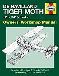 De Havilland Tiger Moth Manual: 1931 - 1945 (all marks)