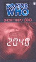 Doctor Who Short Trips: 2040: A Short-Story Anthology