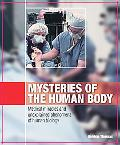 Mysteries of the Human Body
