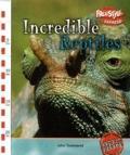 Incredible Reptiles (Incredible Creatures)