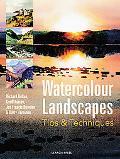 Watercolour Landscapes: Tips & Techniques (Watercolour Tips & Techniques)
