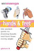 Hands & Feet: The Pocket Guide to Drawing Hands and Feet from Every Angle (Mini Manga)
