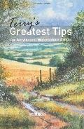Terry's Greatest Tips : For Watercolour and Acrylic Artists