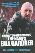 Good Afternoon, Gentlemen, the Name's Bill Gardner - Bill Gardner - Hardcover