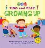 Sing and Play: All About Growing Up (Firm Foundations)