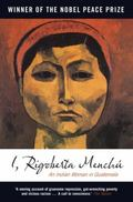 I, Rigoberta Menchu: An Indian Woman in Guatemala (Second Edition)