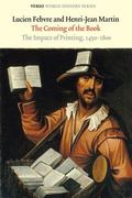 Coming of the Book : The Impact of Printing, 1450-1800