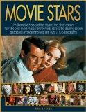Movie Stars An illustrated history of the stars of the silver screen, from the best-loved mu...