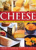 Cheese: A Visual Guide to 400 Cheeses with 150 Recipes: The ultimate directory to the world'...