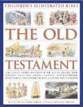 Children's Illustrated Bible: The Old Testament: The classic stories retold for the young re...