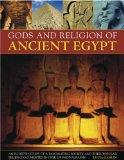 Gods and Religion of Ancient Egypt: An in-depth study of a fascinating society and their pop...