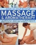 Book of Step-by-Step Massage and Aromatherapy : The Power of Massage, Aromatherapy, Shiatsu ...