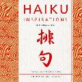 Haiku Inspirations Poems And Meditations on Nature And Beauty