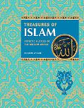 Treasures of Islam Artistic Glories of the Muslim World