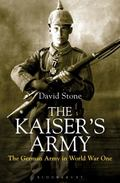 Kaiser's Army : The German Army in World War One