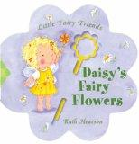 Daisy's Fairy Flowers (Little Fairy Friends)