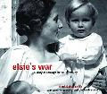 Elsie's War A Story Of Courage In Nazi Germany