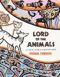 Lord of the Animals A Native American Creation Myth