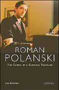 Roman Polanski The Cinema of a Cultural Traveller