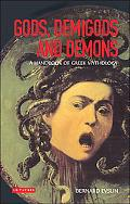 Gods, Demigods and Demons An Handbook of Greek Mythology