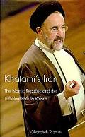 Khatami's Iran The Islamic Republic and the Path to Reform