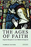 Ages of Faith: Popular Religion in Late Medieval England and Western Europe