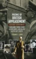 Prisms of British Appeasement : Revisionist Reputations of John Simon, Samuel Hoare, Anthony...