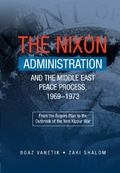 Nixon Administration and the Middle East Peace Process, 1969-1973 : From the Rogers Plan to ...