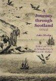 A Journey Through Scotland (1723) (Early guides for travellers in Britain)