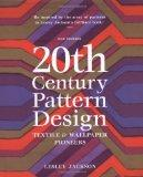 20th Century Pattern Design: Textile & Wallpaper Pioneers. Lesley Jackson