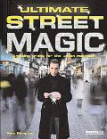 Ultimate Street Magic Amazing Tricks for the Urban Magician