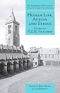 Human Life, Action And Ethics Essays by G.e.m. Anscombe