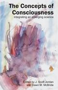 Concepts of Consciousness Integrating an Emerging Science
