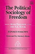 Political Sociology of Freedom Adam Ferguson And F.A. Hayek