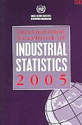 International Yearbook Of Industrial Statistics 2005