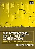 International Politics of Bird Conservation Biodiversity, Regionalism And Global Governance