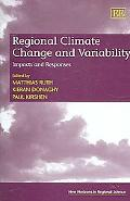 Regional Climate Change and Variability Impacts and Responses