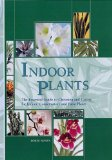 Indoor Plants: The Essential Guide to Choosing and Caring for Indoor, Conservatory and Patio...