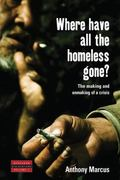 Where Have All The Homeless Gone? The Making And Unmaking Of A Crisis