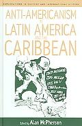 Anti-Americanism in Latin America and the Caribbean