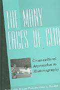Many Faces of Clio Cross-cultural Approaches to Historiography