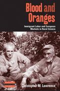 Blood and Oranges Immigrant Labor and European Markets in Rural Greece
