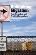 Rethinking Migration New Theoretical and Empirical Perspectives