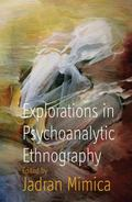 Explorations in Psychoanalytic Ethnography