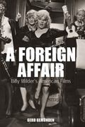 Foreign Affair Billy Wilder's American Films, Vol. 5
