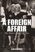 Foreign Affair Billy Wilder's American Films, Vol. 5